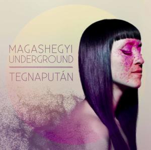 Magashegyi Underground Tegnaputan
